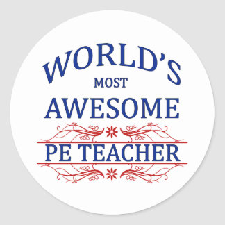 World's Most Awesome PE Teacher Classic Round Sticker