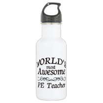 World's Most Awesome PE Teacher Stainless Steel Water Bottle