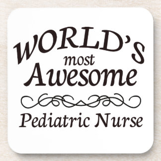 World's Most Awesome Pediatric Nurse Beverage Coasters