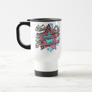 Worlds Most Awesome Perfectionist Travel Mug