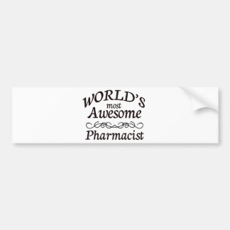 World's Most Awesome Pharmacist Car Bumper Sticker