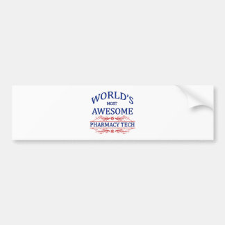 World's Most Awesome Pharmacy Tech Bumper Sticker