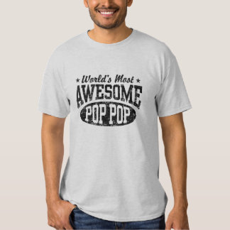 World's Most Awesome Pop Pop T-Shirt