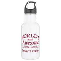 World's Most Awesome Preschool Teacher Stainless Steel Water Bottle