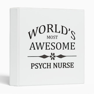 World's Most Awesome Psych Nurse 3 Ring Binder