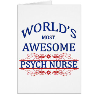World's Most Awesome Psych Nurse Card
