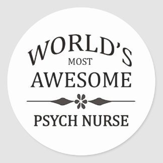 World's Most Awesome Psych Nurse Classic Round Sticker