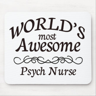 World's Most Awesome Psych Nurse Mouse Pad