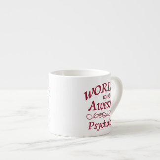 World's Most Awesome Psychologist Espresso Cup