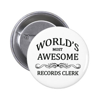 World's Most Awesome Records Clerk 2 Inch Round Button