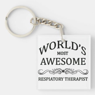 World's Most Awesome Respiratory Therapist Keychain