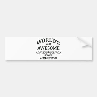 World's Most Awesome School Administrator Bumper Sticker