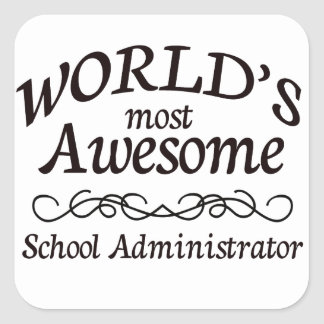 World's Most Awesome School Administrator Square Sticker