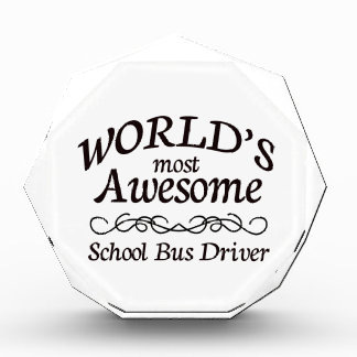 World's Most Awesome School Bus Driver Award