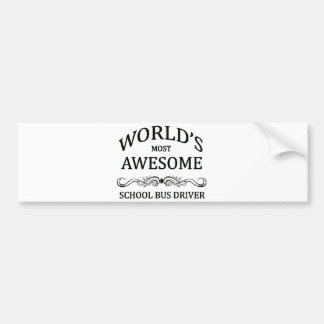 World's Most Awesome School Bus Driver Bumper Sticker