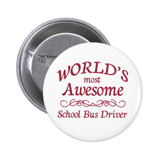 World's Most Awesome School Bus Driver Pinback Button