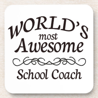 World's Most Awesome School Coach Beverage Coaster