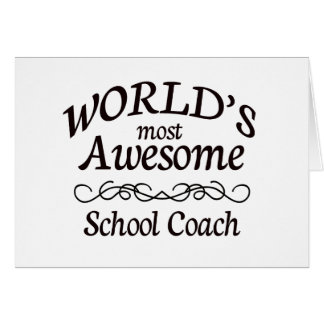 World's Most Awesome School Coach Greeting Card