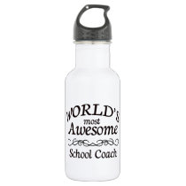 World's Most Awesome School Coach Water Bottle