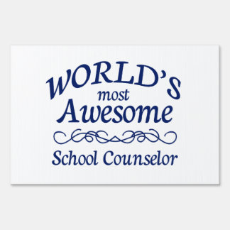 World's Most Awesome School Counselor Yard Sign