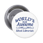 World's Most Awesome School Librarian Pinback Button