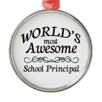 World's Most Awesome School Principal Metal Ornament