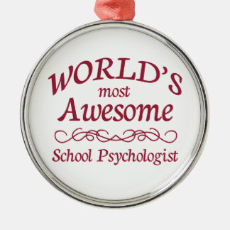 World's Most Awesome School Psychologist Metal Ornament