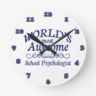 World's Most Awesome School Psychologist Round Clock
