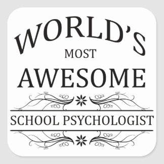World's Most Awesome School Psychologist Square Sticker