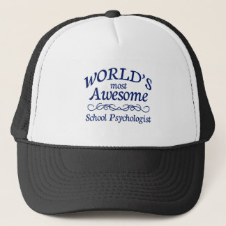 World's Most Awesome School Psychologist Trucker Hat