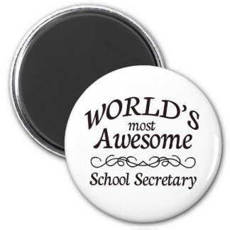 World's Most Awesome School Secretary Refrigerator Magnet