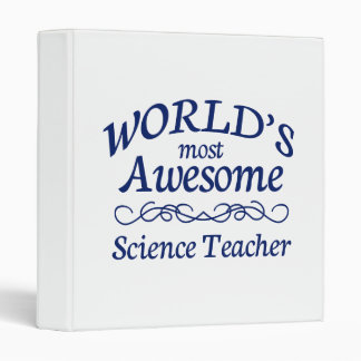 World's Most Awesome Science Teacher 3 Ring Binder