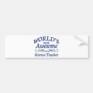 World's Most Awesome Science Teacher Bumper Sticker