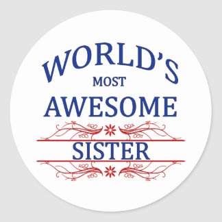 World's Most Awesome Sister Classic Round Sticker