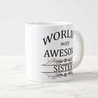 World's Most Awesome Sister Giant Coffee Mug
