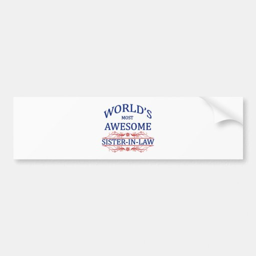 World's Most Awesome Sister-In-Law Bumper Sticker