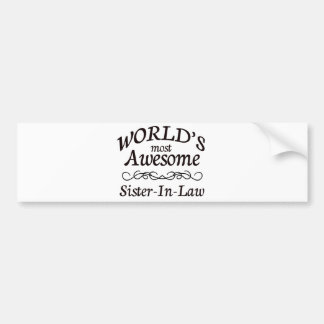 World's Most Awesome Sister-In-Law Bumper Stickers