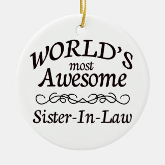 World's Most Awesome Sister-In-Law Ceramic Ornament