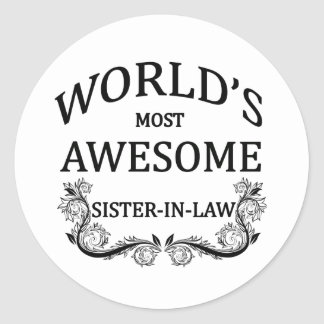 World's  Most Awesome Sister-In-Law Classic Round Sticker