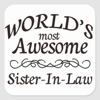 World's Most Awesome Sister-In-Law Square Sticker