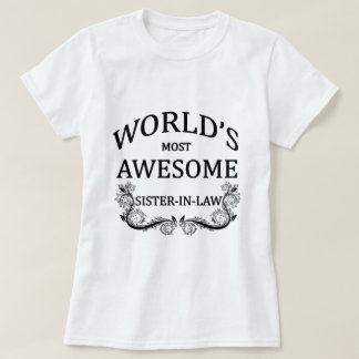 World's  Most Awesome Sister-In-Law T-Shirt