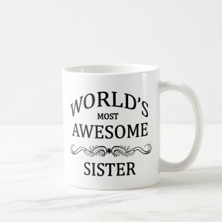 World's Most Awesome Sister Classic White Coffee Mug