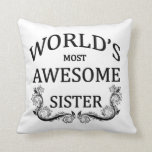 World's Most Awesome Sister Pillows
