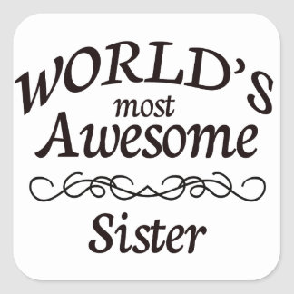 World's Most Awesome Sister Square Sticker