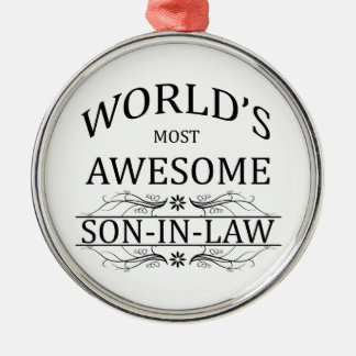 World's Most Awesome Son-in-Law Metal Ornament