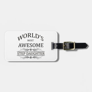 World's Most Awesome Step Daughter Bag Tag