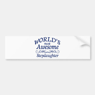 World's Most Awesome Stepdaughter Bumper Stickers