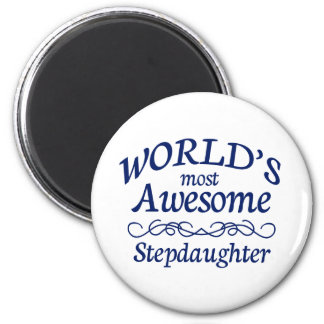 World's Most Awesome Stepdaughter Magnet