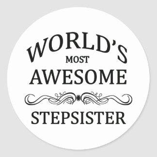 World's Most Awesome Stepsister Classic Round Sticker