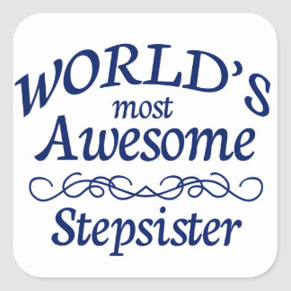 World's Most Awesome Stepsister Square Sticker